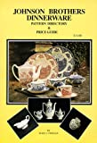 Johnson Brothers Dinnerware: Pattern Directory and Price Guide