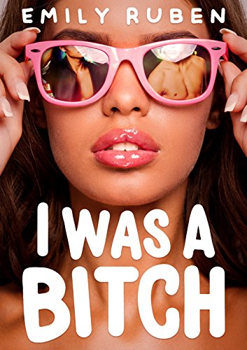 I Was a Bitch: A Romance Mystery Book by [Ruben, Emily]