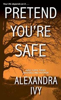 Pretend You're Safe (The Agency) by [Ivy, Alexandra]