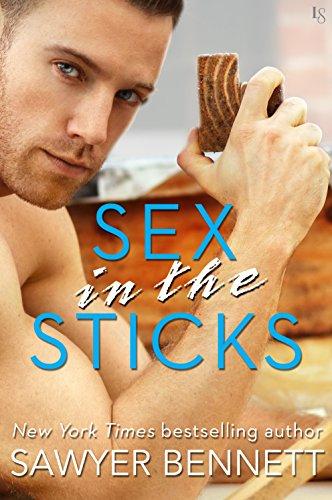 Sex in the Sticks by Sawyer Bennett