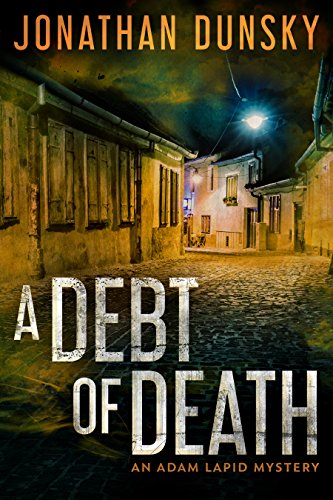 A Debt of Death (Private Investigator Adam Lapid Historical Mystery, Thriller, and Suspense series Book 4) by [Dunsky, Jonathan]