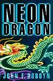 Neon Dragon (Knight and Devlin Thriller Book 1)