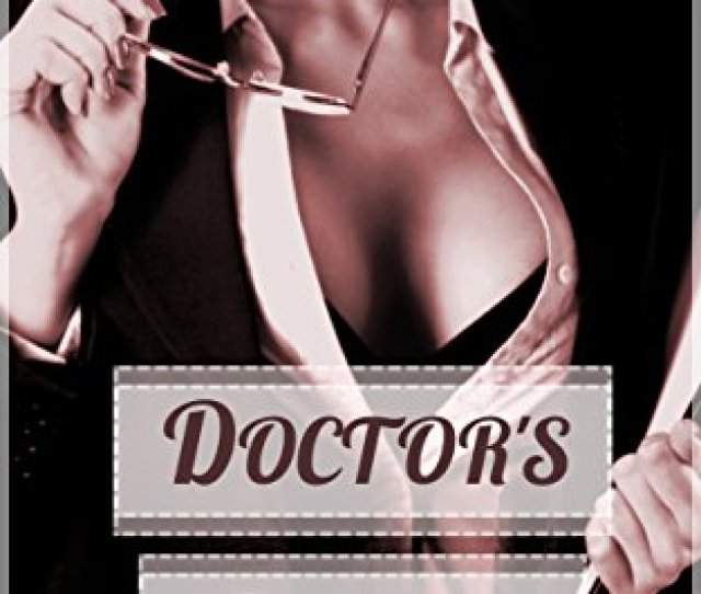 Doctors Orders Femdom Hypnosis Erotica By Smolder Foxxi