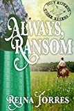 Always, Ransom (Three Rivers Express Book 1)