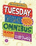 The New York Times Tuesday Crossword Puzzle Omnibus: 200 Easy Puzzles from the Pages of The New York Times