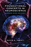 Foundational Concepts in Neuroscience: A Brain-Mind Odyssey (Norton Series on Interpersonal Neurobiology)