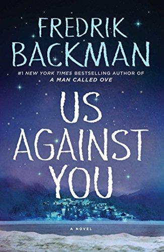 Us Against You: A Novel (Beartown) by [Backman, Fredrik]