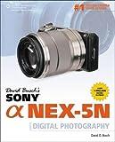 David Busch's Sony Alpha NEX-5N Guide to Digital Photography (David Busch's Digital Photography Guides)