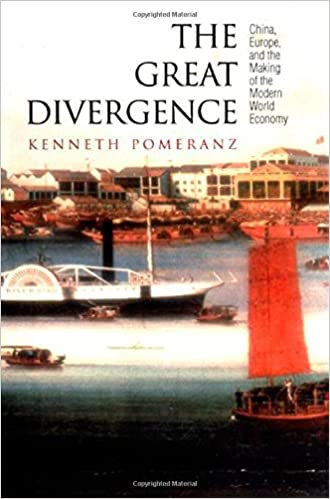 Kenneth Pomeranz, The Great Divergence: China, Europe, and the Making of the Modern World Economy
