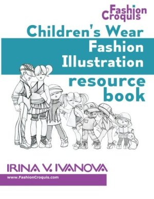 Children's wear fashion illustration resource book: children's figure drawing templates with fashion design sketches…