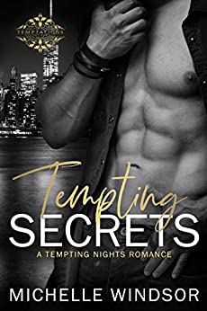 Tempting Secrets (Tempting Nights Romance Series Book 1) by [Windsor, Michelle]