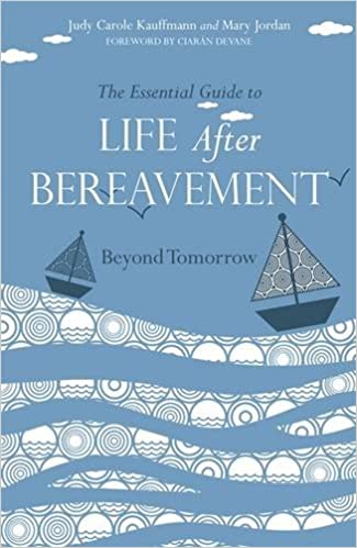 The Essential Guide to Life After Bereavement: Beyond Tomorrow ...