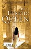 The Heretic Queen:  Heiress of Misfortune, Pharaoh's Beloved