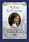 A Time For Courage: The Suffragette Diary of Kathleen Bowen, Washington, D.C. 1917 (Dear America Series)