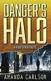 Danger's Halo: (Holly Danger Book 1)