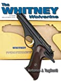 The Whitney Wolverine .22 Caliber Semi-Automatic Pistol
