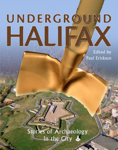 Underground Halifax: Stories of Archaeology in the City (Paperback