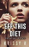 Eff This Diet