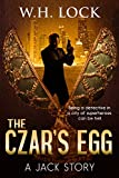 The Czar's Egg: Being a detective in a city of superheroes can be hell. (The Jack Stories Book 1)
