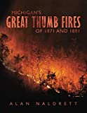 Michigan's Great Thumb Fires of 1871 and 1881
