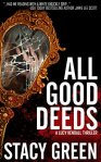 All Good Deeds: a gritty psychological thriller (The Lucy Kendall Series Book 1) by [Green, Stacy]