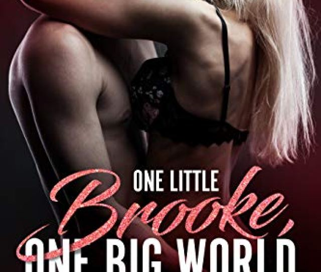 One Little Brooke One Big World Erotic Stories From A Lustful Travelling Woman