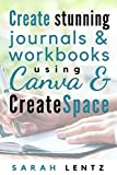 Create stunning journals & workbooks using Canva & CreateSpace
