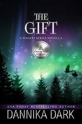 The Gift: A Christmas Novella (Mageri Series Book 6) by [Dark, Dannika]