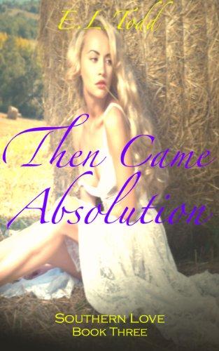 Luego vino la Absolución (Amores del Sur 3) de E. L. Todd