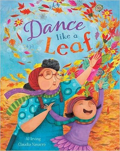 Dance like a leaf, de AJ Irving, con ilustraciones de Claudia Navarro.