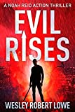 EVIL RISES: Origins of a Psychopath (Noah Reid Action Thriller Series Book 0)