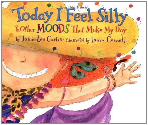 Today I Feel Silly and Other Moods That Make My Day: Curtis, Jamie Lee,  Cornell, Laura: Amazon.com: Books