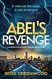 ABEL'S REVENGE: A gripping serial killer thriller like no other