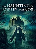 Haunting Of Borley Manor, The