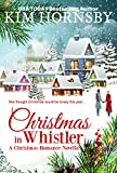 Christmas in Whistler: A Holiday Romance (Christmas in Love Series Book 1)