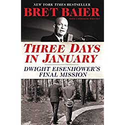 Three Days in January: Dwight Eisenhower's Final Mission (Three Days Series)