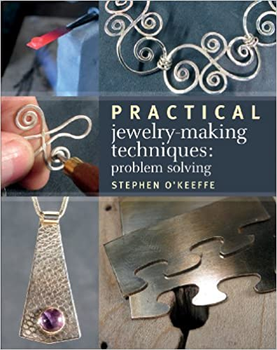 Practical Jewelry-Making Techniques: Problem Solving