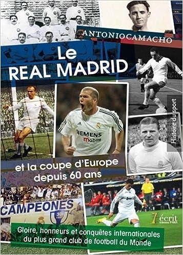 Le Real Madrid et la coupe d'Europe depuis 60 ans