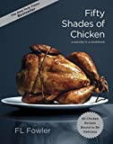 Fifty Shades of Chicken: A Parody in a Cookbook