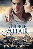 A Noble Affair: A Sweet French Royals Romance