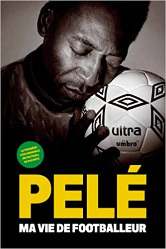 Pelé, ma vie de footballeur