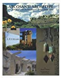 Arcosanti Archetype:The Rebirth of Cities by Renaissance Thinker Paolo Soleri