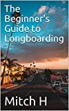 The Beginner's Guide to Longboarding