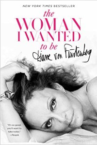 The Woman I Wanted to Be by [von Furstenberg, Diane]