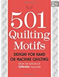 501 Quilting Motifs: Designs for Hand or Machine Quilting from the Editors of Quiltmaker Magazine