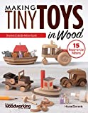 Making Tiny Toys in Wood: Ornaments & Collectible Heirloom Accents (Fox Chapel Publishing) 15 Ready-to-Use Patterns
