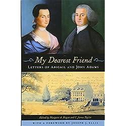 My Dearest Friend: Letters of Abigail and John Adams