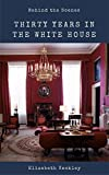 Behind the Scenes : Or, Thirty Years a Slave and Four Years in the White House