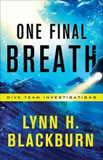 One Final Breath (Dive Team Investigations Book #3) by [Blackburn, Lynn H.]