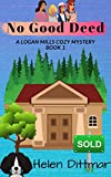No Good Deed: Book 1 Logan Mills Cozy Mystery